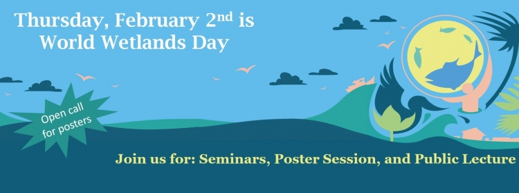 Feb 2 World Wetlands Day - seminars, poster session, public lecture