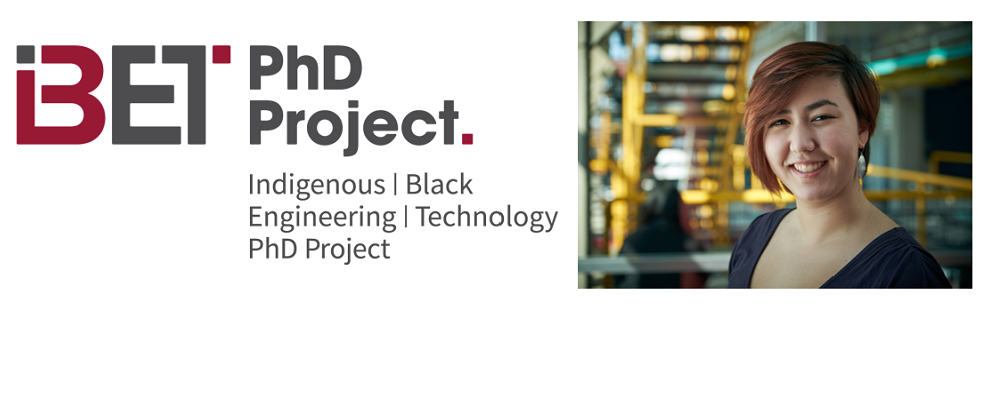 Indigenous and Black Engineering PhD Project IBET logo and photo
