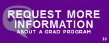 Click here to request more information about a graduate program.