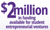 $2 million in funding available for student entrepreneurial ventures