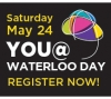 Saturday May 24 YOU @ WATERLOO DAY REGISTER NOW!