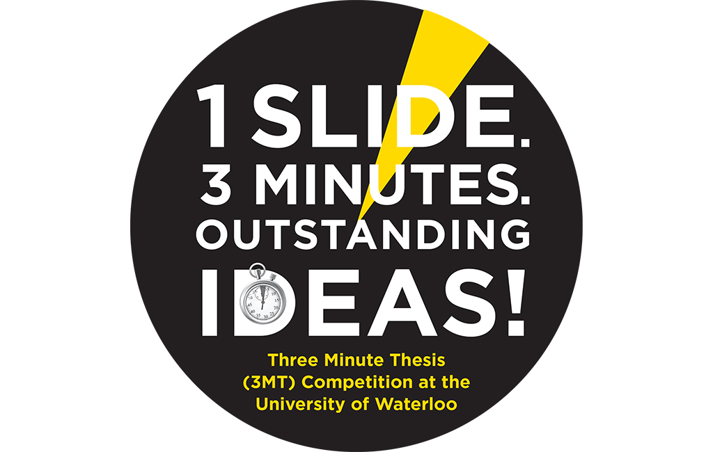 1 slide 3 minutes outstanding ideas 3 minute thesis competition at Waterloo
