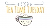 Tea Time Tuesday poster