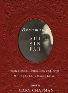 "Image of Edith Eaton's book ""Becoming Sui Sin Far"""