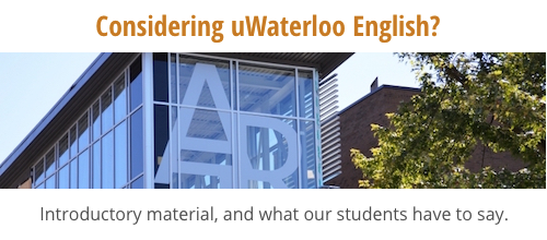 "Photo of Hagey Hall Hub with trees, and captions ""Considering uWaterloo English?"" and ""Introductory material, and what our students have to say."""