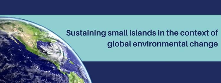 sustaining small islands in the context of global environmental change