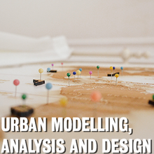 Urban Modelling, Analysis and Design