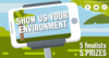 Show us your Environment! 5 finalists, 5 great prizes!