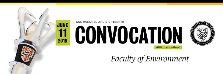 Faculty of Environment Spring 2019 Convocation banner with University of Waterloo logos
