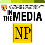 University of Waterloo, Faculty of Environment: In the media - National Post
