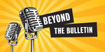 two microphones promoting beyond the bulletin podcast