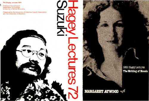 Past Hagey Lectures have featured David Suzuki and Margaret Atwood.