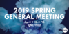 2019 Spring General Meeting. April 9 12:00 pm in QNC 1502