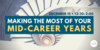 Making the most of your mid-career years