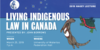 Living Indigenous Law in Canada