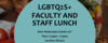 LGBTQ2S+ faculty and staff lunch
