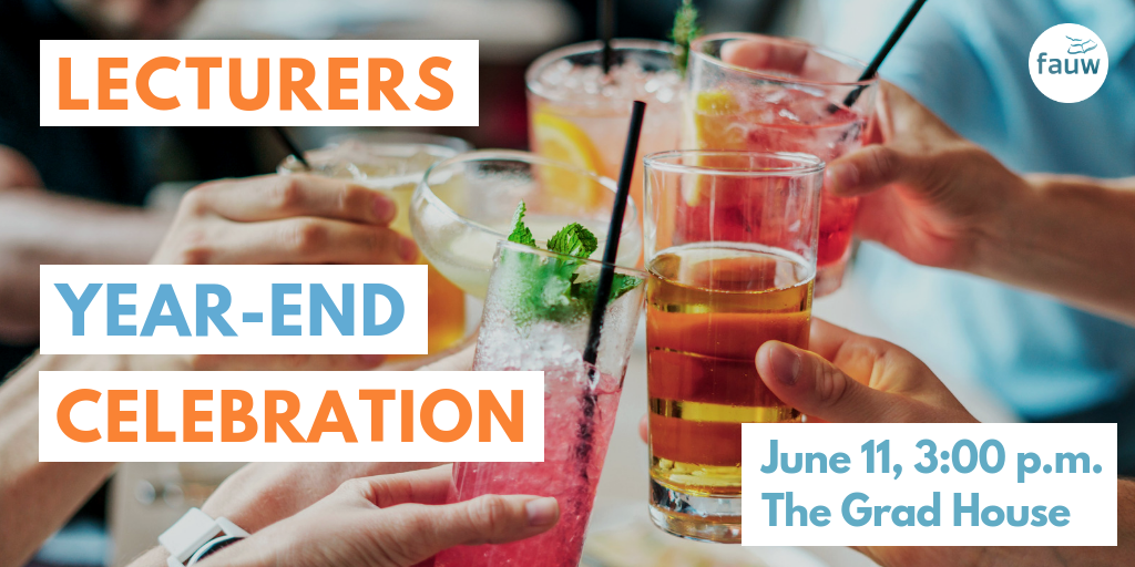 Lecturers year-end celebration June 11 3:00 at the Grad House