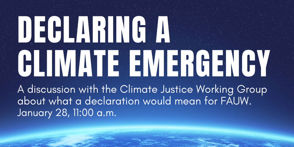 A discussion with the Climate Justice Working Group about what a declaration would mean for FAUW.