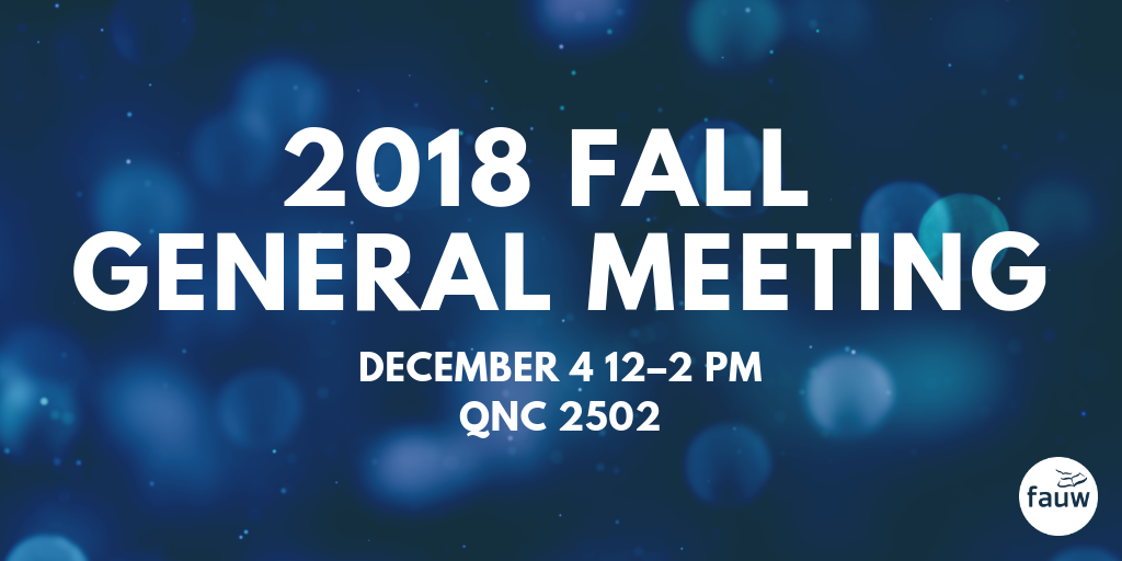 2018 Fall General Meeting, December 4, 12 to 2 pm, in QNC 2502