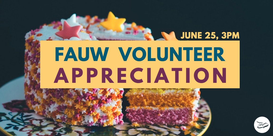 "Reads: ""FAUW volunteer appreciation"", with cake in the background"