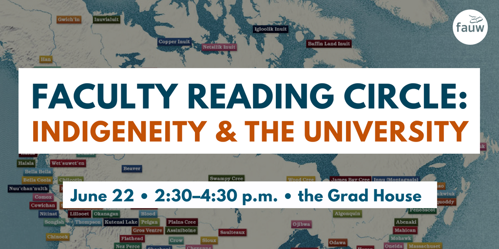 "The words ""Faculty reading circle: Indigeneity and the University"" imposed over a map"