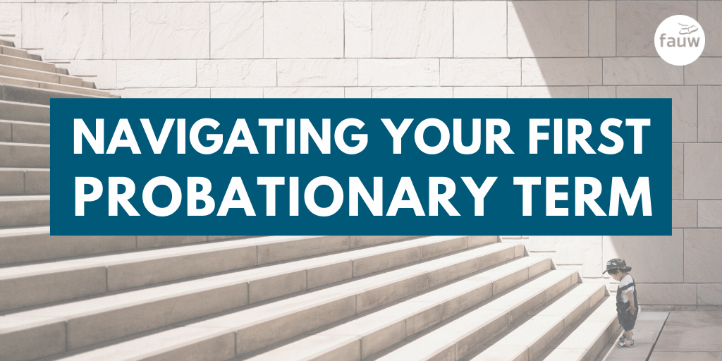 Navigating your first probationary term