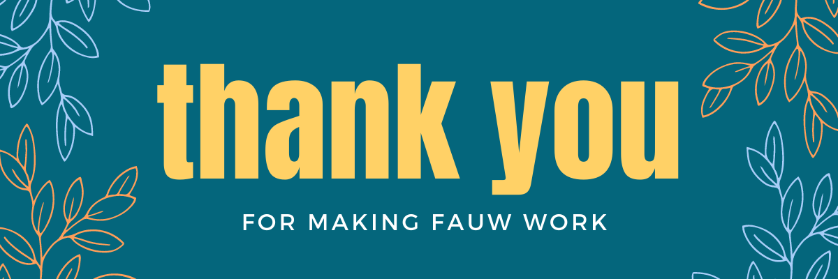 Thank you for making FAUW work.