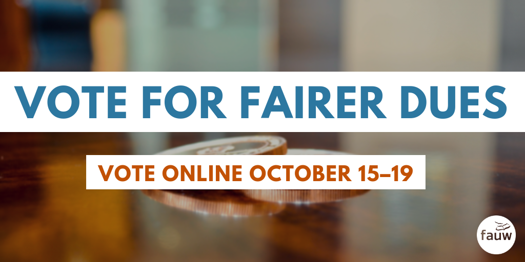 Vote for fairer dues. Vote online October 15–19