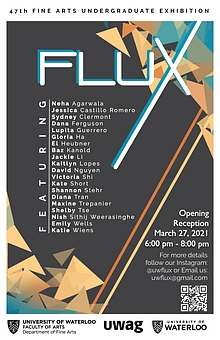 Poster for 4th year graduating exhibition titled Flux, opening reception March 27 6-8 pm