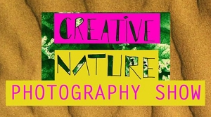 Creative Nature photography show