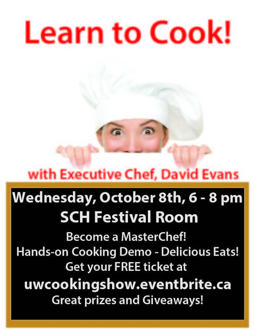Learn to Cook! with Executive Chef, David Evans Wednesday October 8th 6-8pm SCH Festival Room Become a MasterChef! hands-on cook