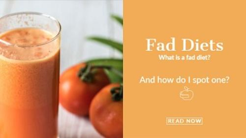 Fad diets what is a fad diet? And how do I spot one? Read now