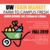 UW Farm Market FARM TO CAMPUS FRESH Lower Atrium, SLC 9:00am to 1:00pm Fall 2019