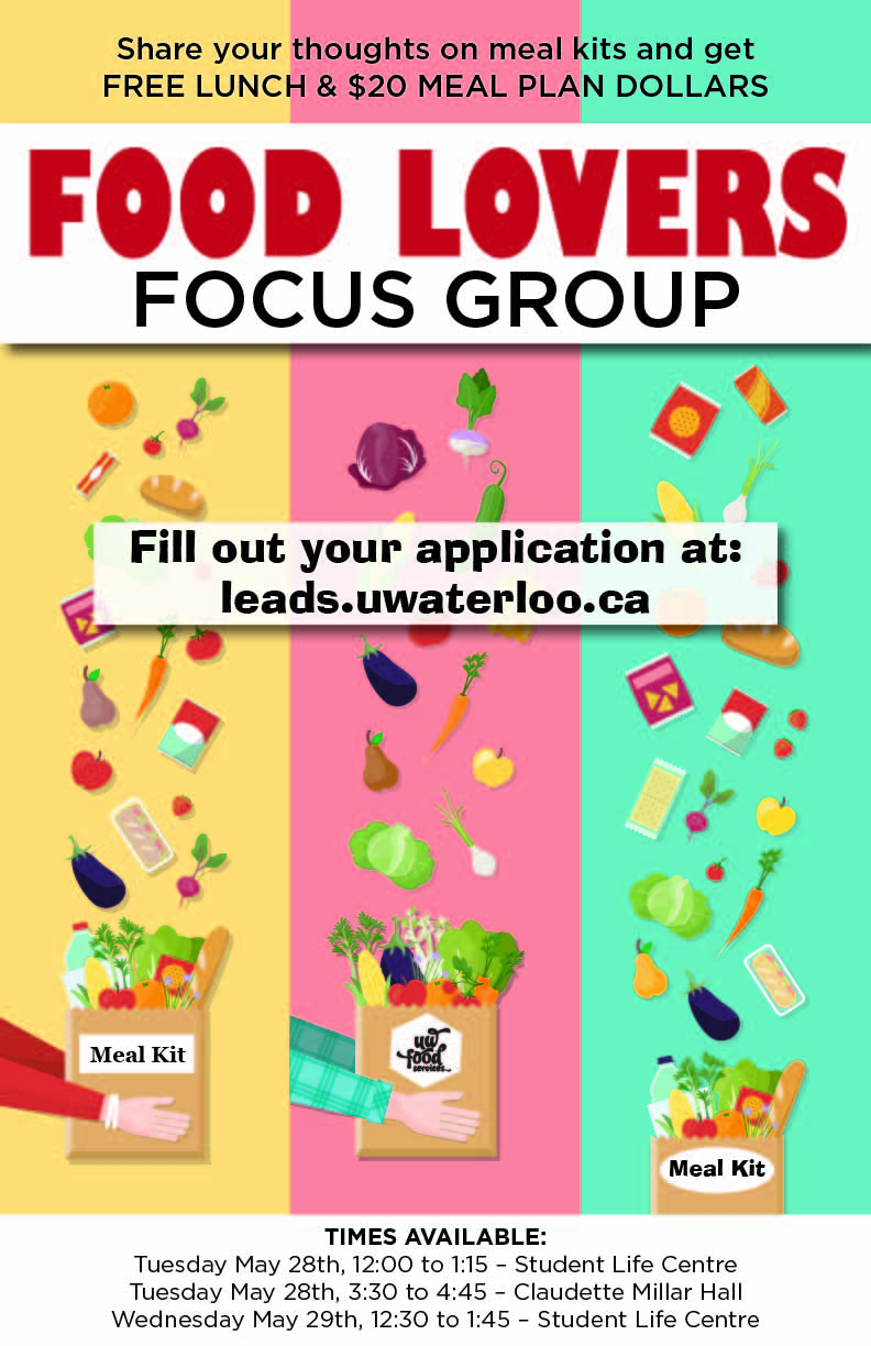 Food Lovers focus group. Fill out your application at leads.uwaterloo,