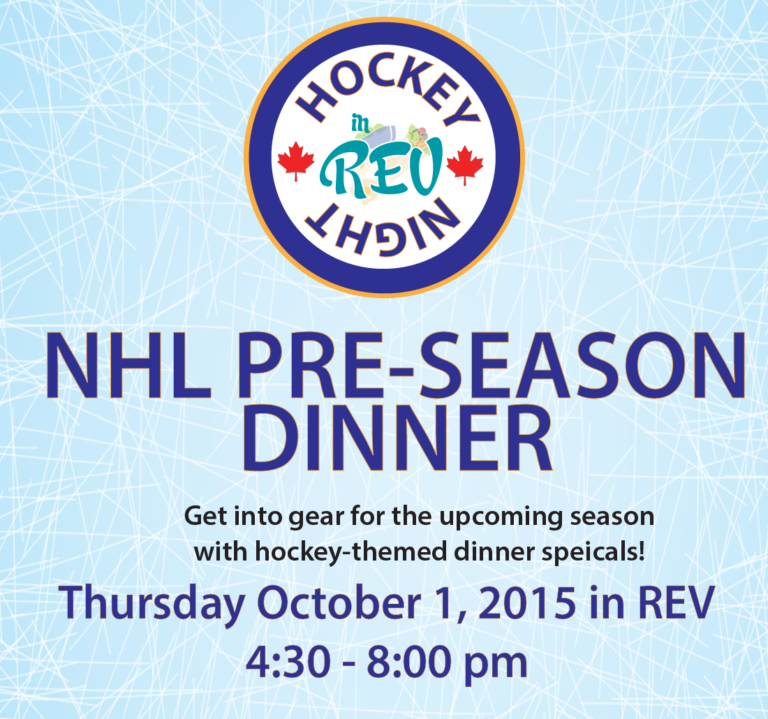 NHL Pre-season dinner October 1st in REV 4:30-8:30pm