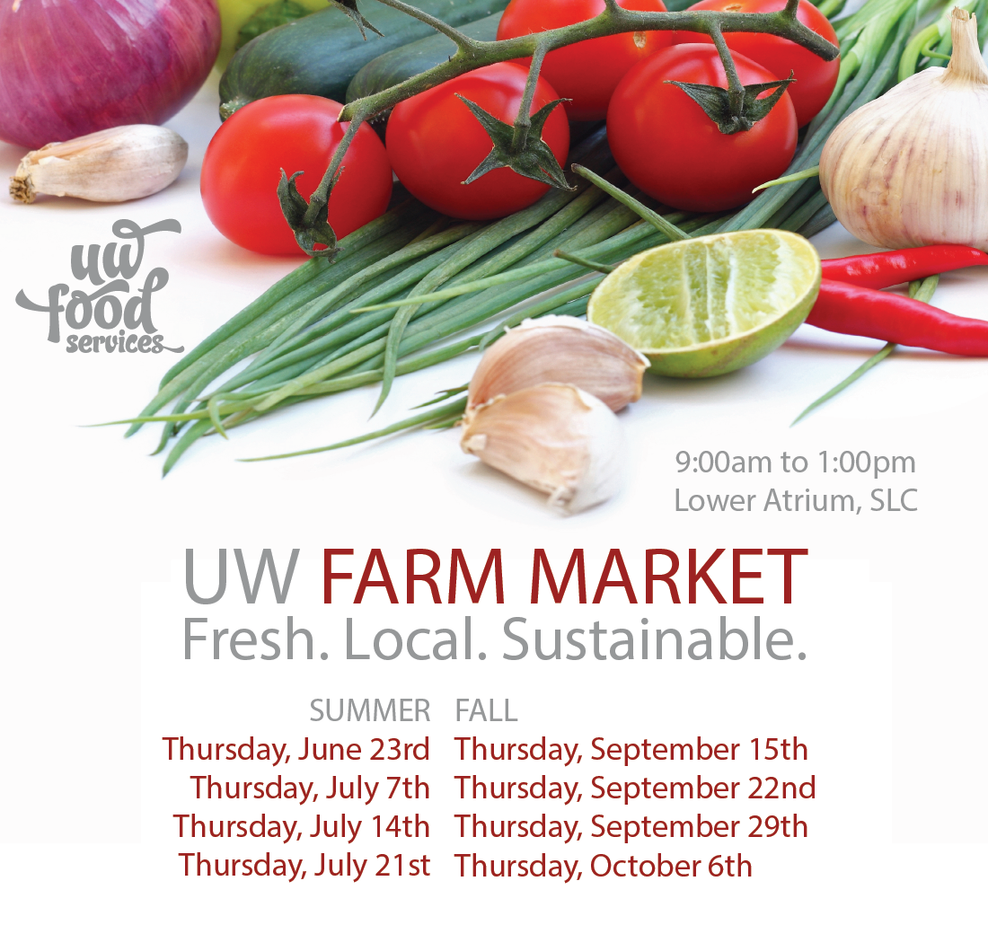 UW Farm Market Lower Atrium of the SLC 9:00am to 1:00pm
