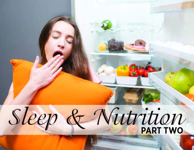 Sleep & Nutrition Part 2