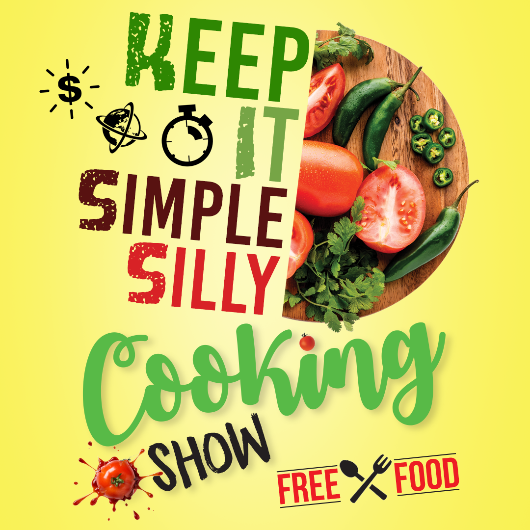 CANCELLED: Keep it simple silly cooking show free food