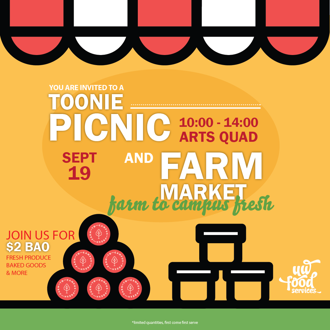 You are invited to a toonie picnic and Farm Market! September 19 10am-2pm Arts Quad