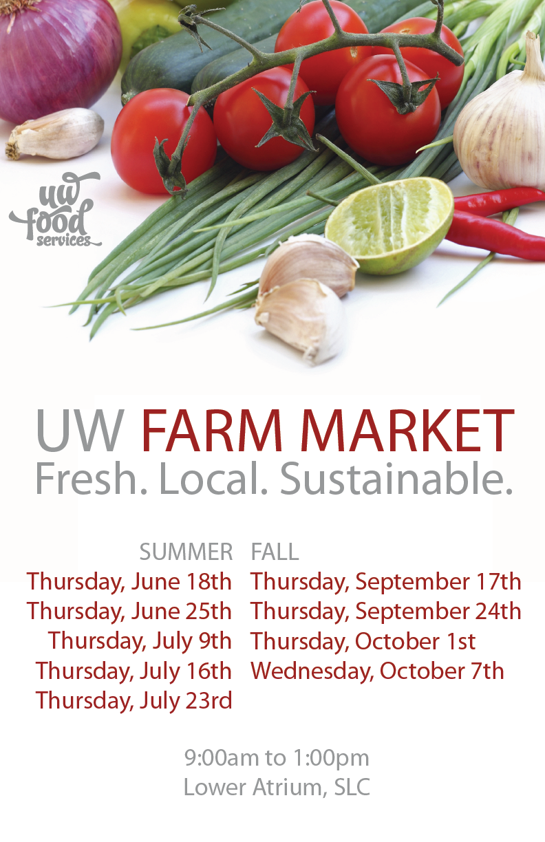 UW Farm Market Fresh. Local. Sustainable.  Lower Atrium of the SLC 9am-1:00pm