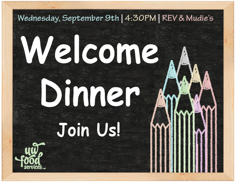 Welcome Dinner Join Us! September 9th 4:30-8pm REV & Mudies