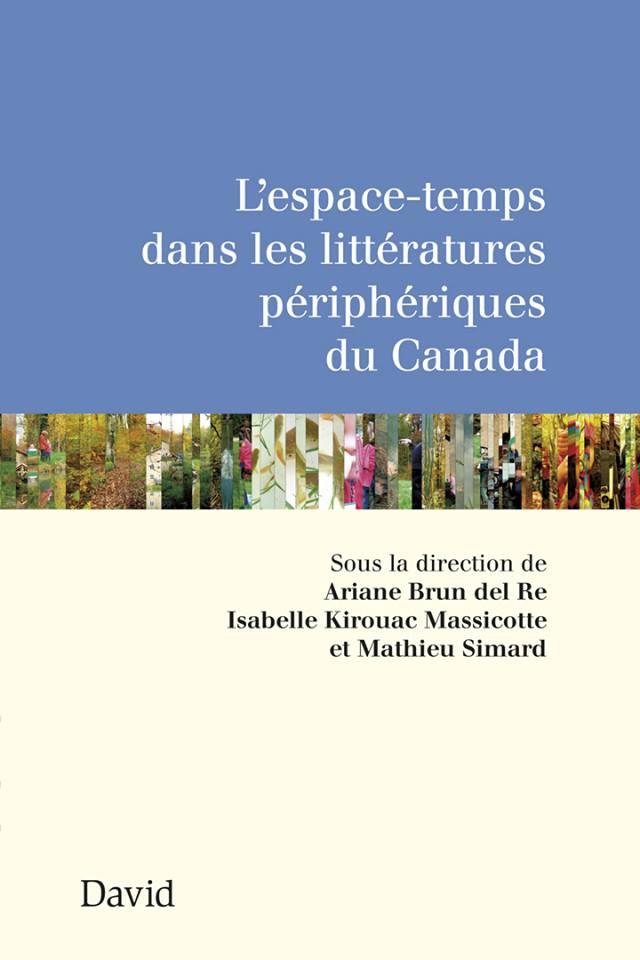 L'espace-temps dans les littératures périphériques du Canad