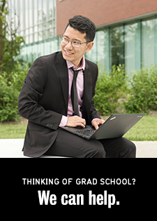 Thinking of grad school? We can help