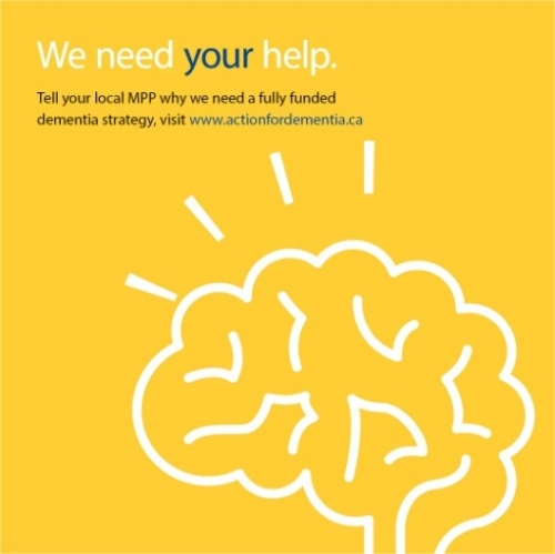 We need your help. Tell your local MPP why we need a fully funded dementia strategy, visit www.actionfordementia.ca