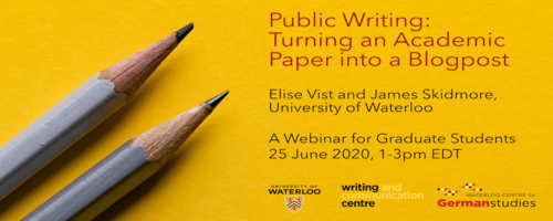 Elise Vist and James Skidmore, University of Waterloo; A Webinar for Graduate Students, 25th of June 2020, 1:00 PM EDT