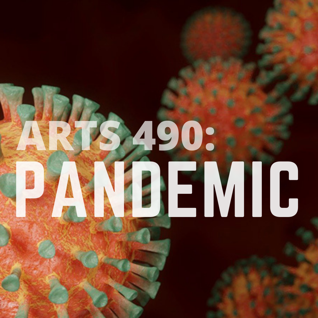 orange and teal coronavirus image with text ARTS 490 PANDEMIC