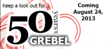 "Keep a look out for ""50 years of Grebel"" - Coming August 24, 2013."