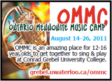 August 14-26, 2011. OMMC is an amazing place for 12-16 year olds to get together to sing and play at Conrad Grebel University College.