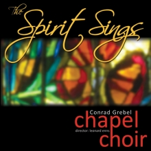 The Spirit Sings by Conrad Grebel Chapel Choir