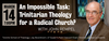 An Impossible Task: Trinitarian Theology for a  Radical Church?
